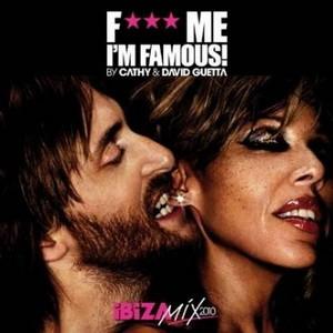 F*** Me I'm Famous - Ibiza Mix 2010