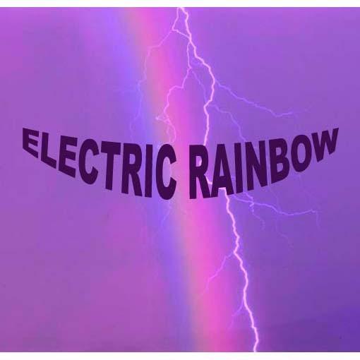 Electric Rainbow.