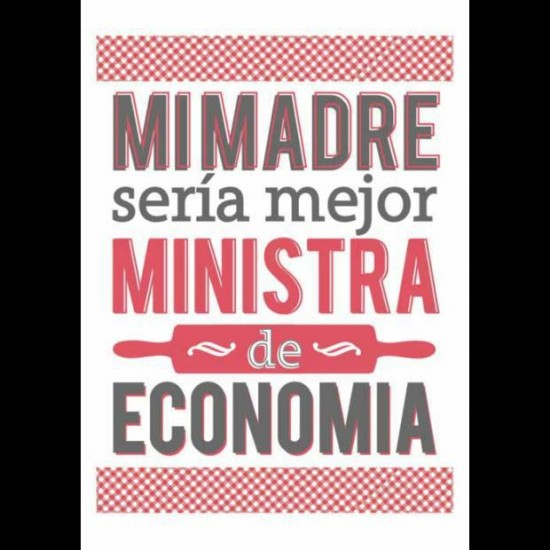 Mi madre: ministra de economía